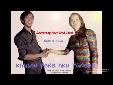 Iwansteep Feat Inul Jolet   Kaulah Yang Aku Tunggu  Klip