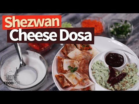 Shezwan Cheese Dosa  शेज़वान चीज़ डोसा  How to Make Shezwan Cheese Dosa
