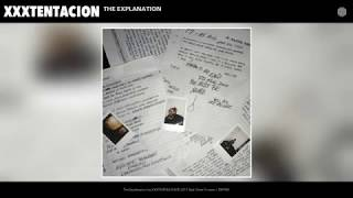 XXXTENTACION - The Explanation Audio