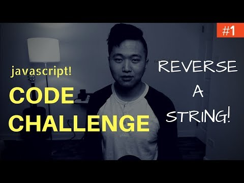Javascript Coding Challenge #1: Reverse a String (FreeCodeCamp)