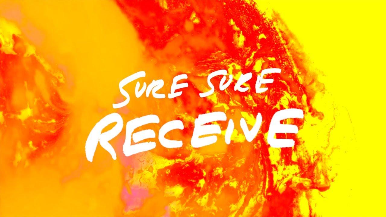 Sure Sure - Receive (Official Audio + Visualizer)