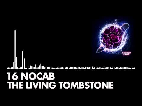 The Living Tombstone - 16 NOCAB