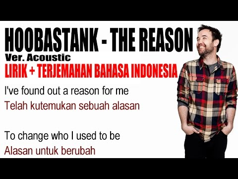 Hoobastank  - The Reason (Ver. Acoustic) (Video Lirik dan Terjemahan Bahasa Indonesia)