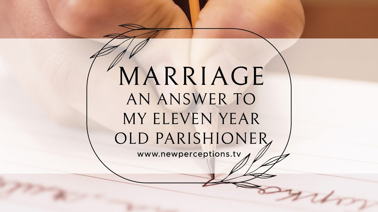 Download Marriage: An Answer to My Eleven Year Old Parishioner