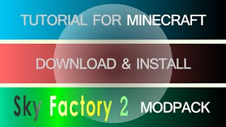 SKY FACTORY 2 MODPACK 1.7.10 minecraft - how to download and install