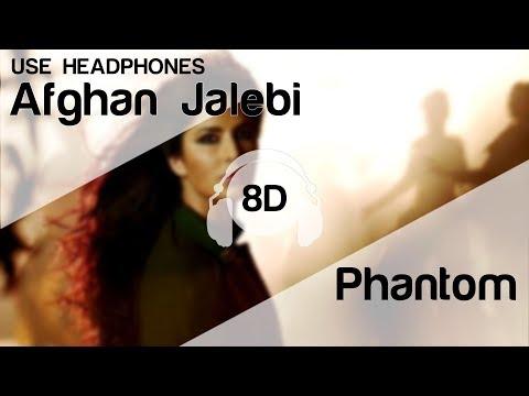 afghan-jalebi-8d-audio-song-🎧---phantom-(-saif-ali-khan- -katrina-kaif- -t-series-)