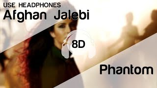 Afghan Jalebi 8D Audio Song 🎧 - Phantom ( Saif Ali Khan | Katrina Kaif | T-Series )