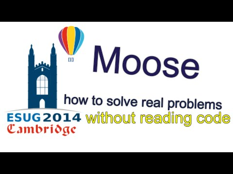 Moose - how to solve real problems without reading code