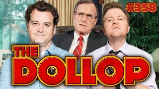George H. W. Bush is examined on The Dollop