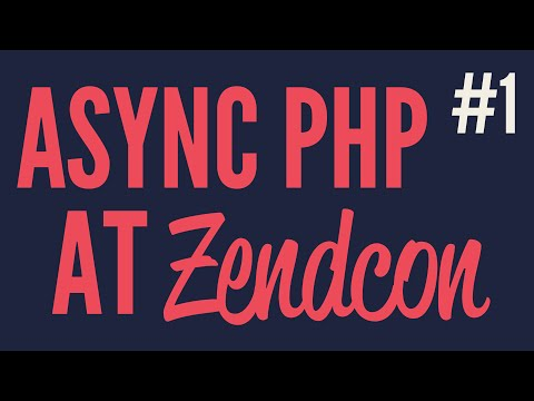 Async PHP at Zendcon (Part 1)