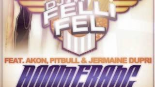 DJ Felli Fel feat. Akon Pitbull & Jermaine Dupri - Boomerang - Instrumental HD CDQ Official Version