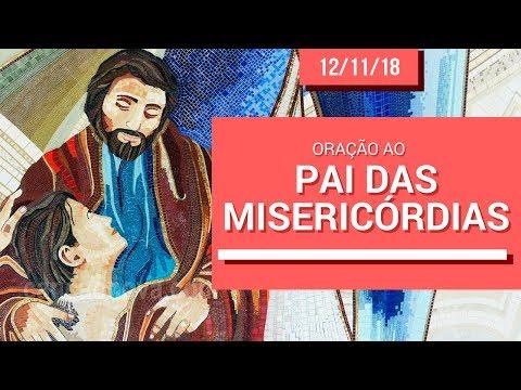 Oração ao Pai das Misericórdias - 12/11/18