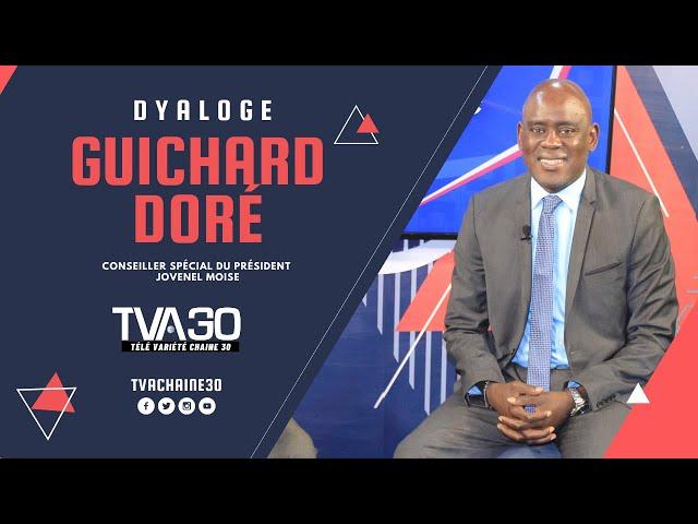 Dyaloge avek Guichard Doré - Conseiller Spécial du Président Jovenel Moïse (7 Avril 2021 TVA 30)