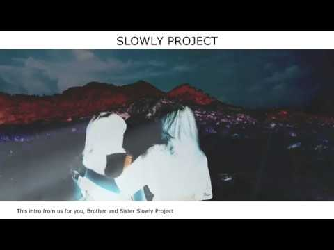 SLOWLY PROJECT-INTRO #musik