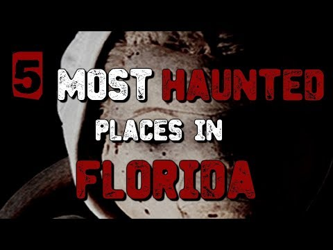 5 Most Haunted Places In Florida