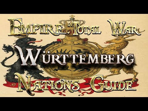 Lets Play - Empire Total War (DM)  - Nations Guide  - Württemberg!!