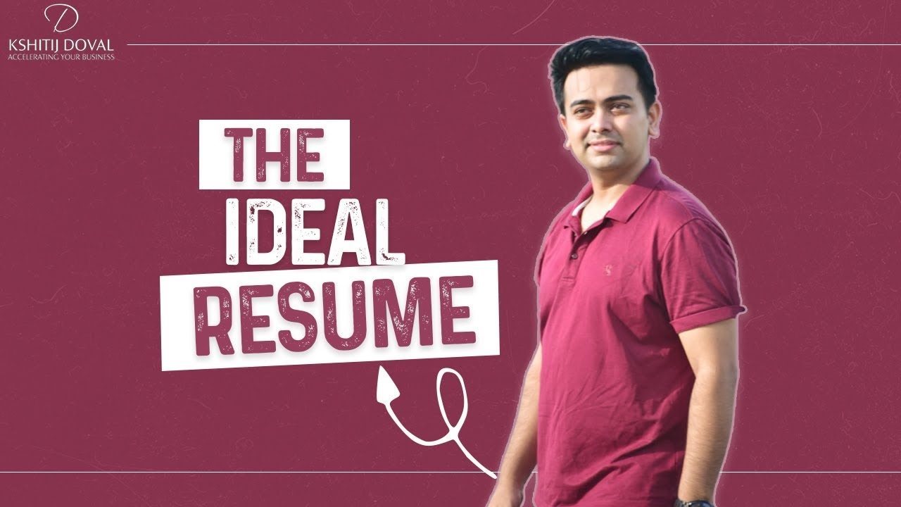 How to Make an Ideal Resume? | Kshitij Doval