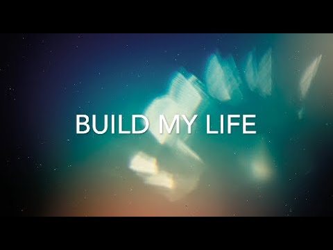 Build My Life [Key: G] Lyrics & Chords