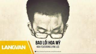 Nah - Bao Lời Hoa Mỹ (Featuring Lynk Lee)