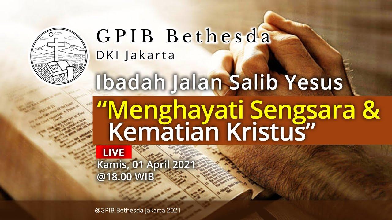 Ibadah Jalan Salib Yesus GPIB Bethesda (01 April 2021)