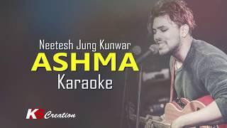 Ashma - A Confession || Karaoke || Neetesh Jung Kunwar