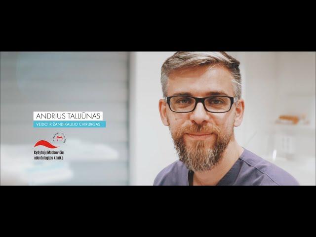 Burnos ir žandikaulio chirurgija - Andrius Talijūnas  | Mackevičių šeimos odontologijos klinika