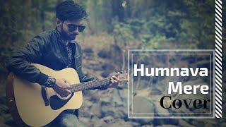 Humnava Mere - Cover | Aakash Gupta | Jubin Nautiyal | #HumnavaMere