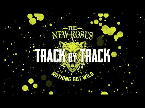 """THE NEW ROSES - """"Nothing But Wild"""" Track by Track Pt 4 