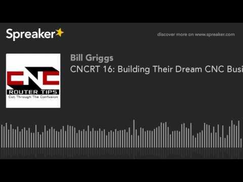 CNCRT 16: Building Their Dream CNC Business Together