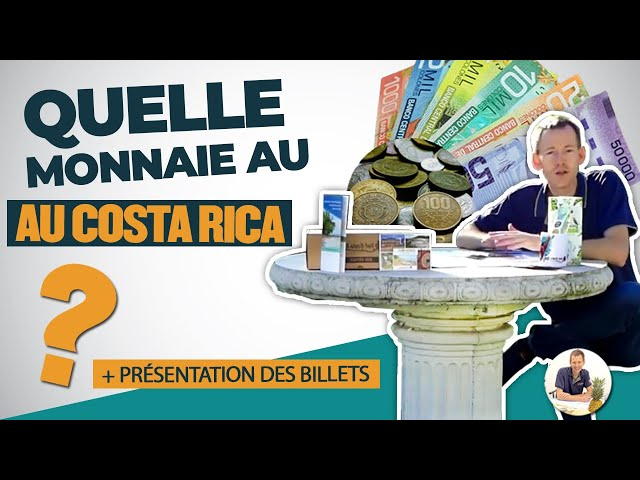 Quelle monnaie au Costa Rica ? (+ présentation des billets)