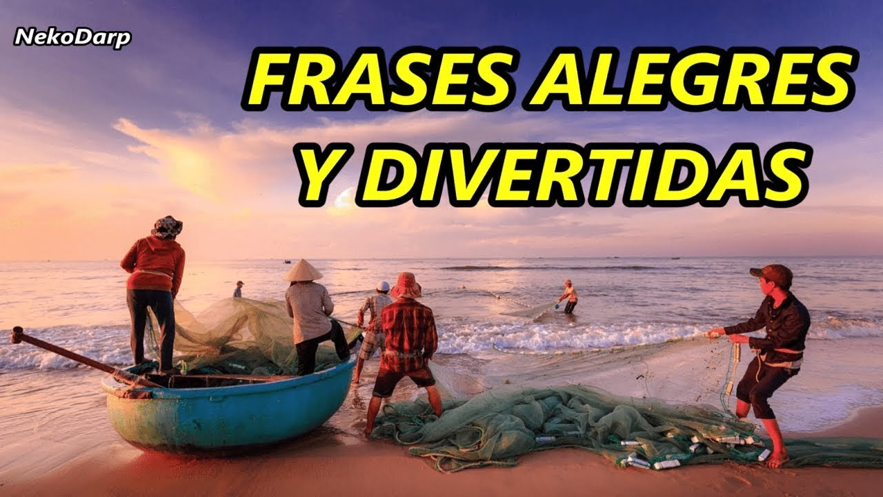 Top 15 Frases Alegres Cortas Y Divertidas Para Todos Youtube