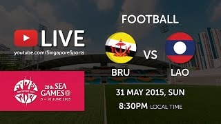Football Brunei vs Laos 31 May (Bishan Stadium) | 28th SEA Games Singapore 2015