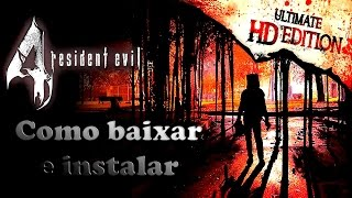 Tutorial: Como baixar e instalar Resident Evil 4 Ultimate HD Edition PC