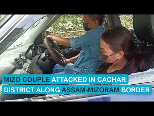 Watch: Mizoram couple attacked in Cachar district along Assam-Mizoram border