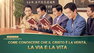 """""""Il Mistero della Pietà"""" il filmato – Come conoscere che il Cristo è la verità, la via e la vita"""
