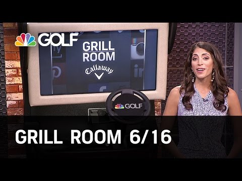 Grill Room June 16 Edition | Golf Channel