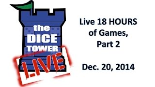 Dice Tower Live: 18 Hours of Gaming! Part 2/3
