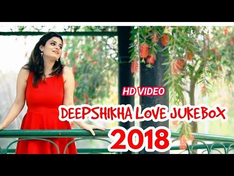 Deepshikha Love Songs Jukebox 💖 💖 2018