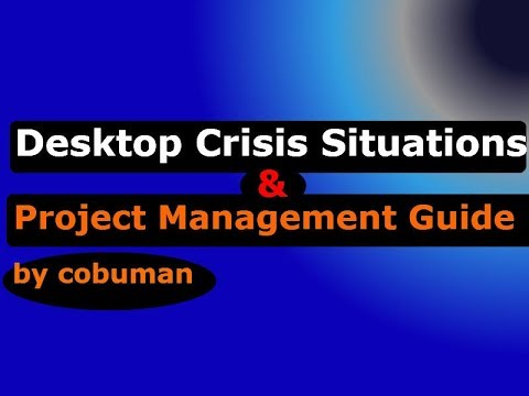 Desktop Crisis Situations and Project Management Guide