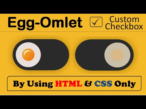 How To Make An Awesome Egg-Omlet Custom Checkbox By Using HTML & CSS Only | CSS Special Tutorials