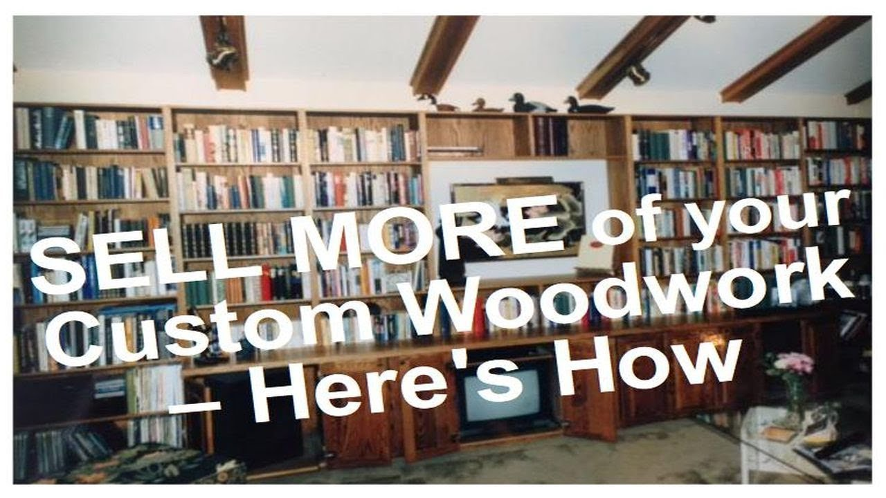 Custom Woodworking Business: Understand What Buyers Want ...