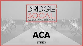 ACA | Bridge 2017 | STEEZY OFFICIAL 4K