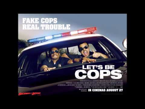 Let's Be Cops Soundtrack Mix