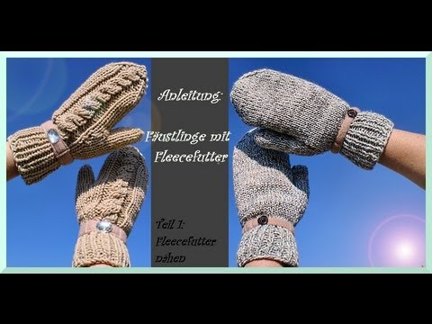 handschuhe stricken teil 1 fleecefutter n hen youtube. Black Bedroom Furniture Sets. Home Design Ideas