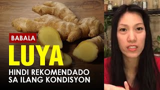 Iwasan ang Luya o Ginger kung nasa mga Ganitong Kondisyon | Dr. Farrah Healthy Tips