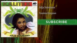 Adja Soumano - Toumou Gnagnan