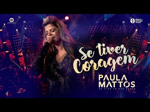 Paula Mattos - Se Tiver Coragem (DVD Ao Vivo Em São Paulo)