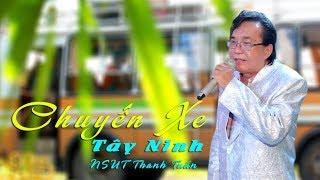 Chuyến Xe Tây Ninh || NSUT Thanh Tuấn | Tân cổ cực hay