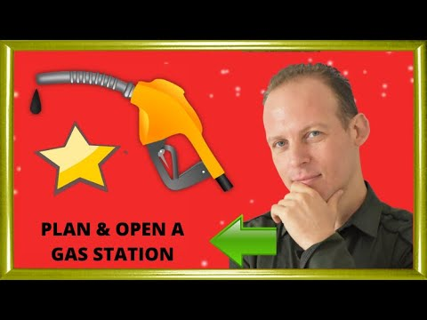 How to write a business plan for a gas station & How to open a gas station