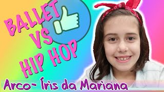BALLET VS HIP HOP | Mariana